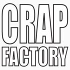 Crap Factory by Glacharity