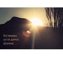 and tomorrow will be another adventure... Photographic Print