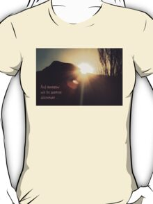and tomorrow will be another adventure... T-Shirt
