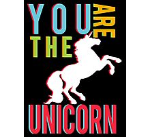"""You Are The Unicorn"" Photographic Print"