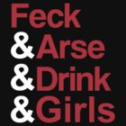 Father Ted - Feck&Arse&Drink&Girls by PaulRoberts