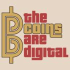 The Coins Are Digital by Illestraider