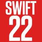 TAYLOR SWIFT 22! by TheMoultonator