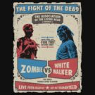 Zombie VS White Walker by bomdesignz