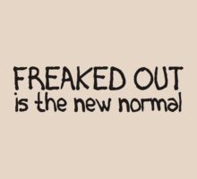 Freaked out is the new normal by digerati