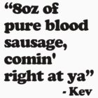 Derek (Ricky Gervais) Kev Quote 'Blood Sausage' by Posteritty
