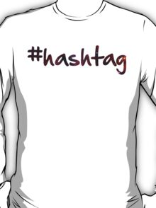 Hashtag # t-shirt, hoodie and sticker T-Shirt