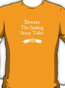 Beware the Smiling Story Teller - For Dark Shirts T-Shirt