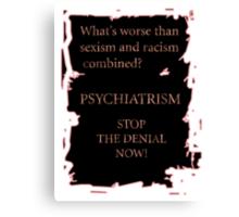 Psychiatrism Canvas Print