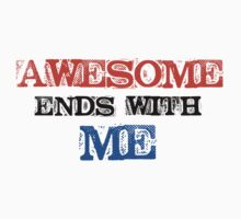 Awesome Ends With Me by BrightDesign