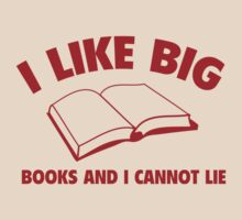 I Like Big Books And I Cannot Lie by BrightDesign