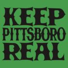 Keep Pittsboro Real by StrangeCabaret
