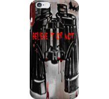 Believe it or not iPhone Case/Skin