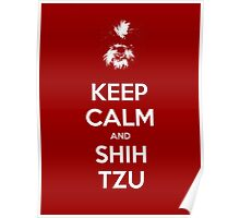 Keep Calm and Shih Tzu Poster