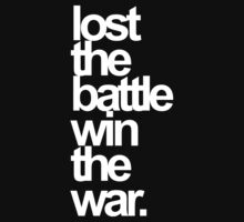 lost the battle win the war by krisyoungboss