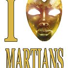 I Heart Martians by Christopher Moonlight