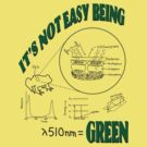 It's Not Easy Being Green (on light shirt) by Bill Cournoyer
