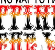 Happiness Is The Way - Flames Sticker