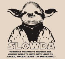 "Slowda ""Rushing is the path to the Dark Side. Rushing leads to hate, hate leads to anger, anger leads to suffering."" by wanungara"