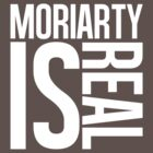 Moriarty Is Real by Nooby