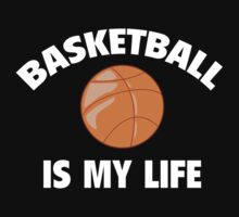 Basketball Is My Life by BrightDesign