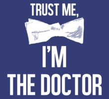 Trust me, I'm The Doctor by Nooby