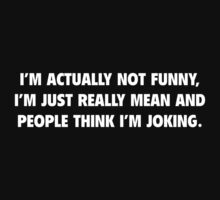 I'm Actually Not Funny by BrightDesign