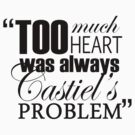 """Castiel's heart was always in the right place.""  - BLACK FONT. by lookitsmia"