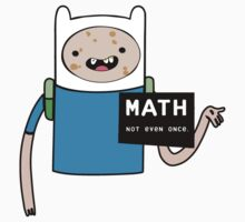 Adventure time. Math Not even once.  Kids Clothes