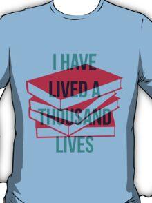 I have lived a thousand lives T-Shirt