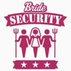 Bride Security (Hen Party / Pink) by MrFaulbaum