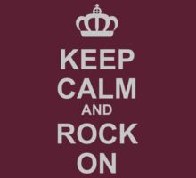 Keep Calm And Rock On! by rawrclothing