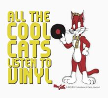 All The Cool Cats Listen To Vinyl! - Mac Cat by Erich Reinhardt