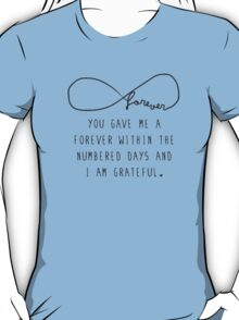 "The Fault In Our Stars by John Green - ""You gave me a forever within the numbered days and I am grateful."" T-Shirt"