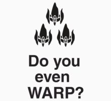 Do you even WARP? by SuperConnected