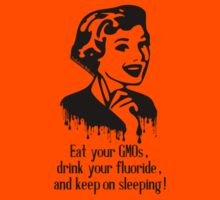Eat GMO, Drink Fluoride, and Keep on Sleeping! Kids Clothes