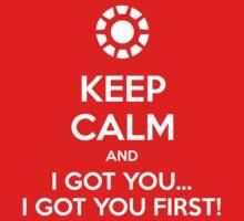 KEEP CALM and I got you by Golubaja