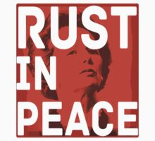 Thatcher RIP : Iron Lady Rust In Peace Political T-shirt  by AllRiot-tshirts