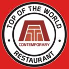 Top Of The World Restaurant by AngrySaint