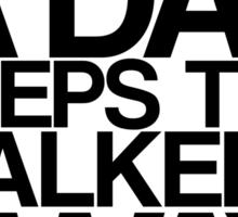 An Arrow A Day, Keeps The Walkers Away Sticker