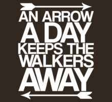 An Arrow A Day, Keeps The Walkers Away T-Shirt