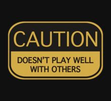 Caution Doesn't Play Wall With Others by BrightDesign