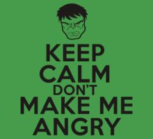 Hulk - Keep Calm and don't make me angry by Dei Hendrick