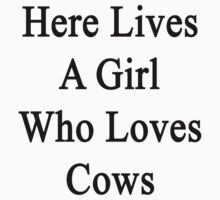 Here Lives A Girl Who Loves Cows  by supernova23