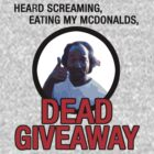 Dead Giveaway by ScottW93