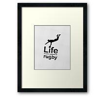 Rugby v Life - Black Graphic Framed Print
