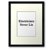Electricians Never Lie  Framed Print