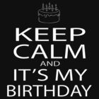 keep calm its my birthday by mamacu