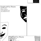 Laugh and Cry Theatre  by Reynoldsben