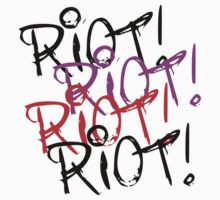 Riot Riot Riot by rawrclothing